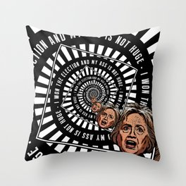 Hillary Clinton Is Delusional Throw Pillow