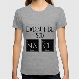Don't Be So na cl T-shirt