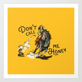 Don't Call Me Honey Cowgirl Art Print