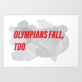 Olympians Fall, Too Art Print