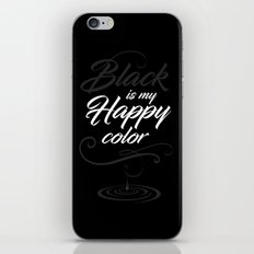 Black is may happy color iPhone & iPod Skin