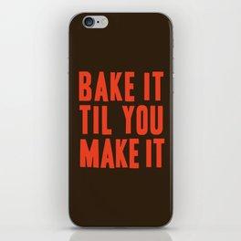 Bake It Til You Make It iPhone Skin