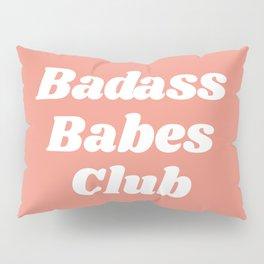 badass babes club Pillow Sham