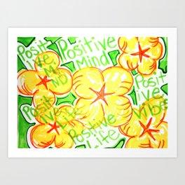 positive mind positive vibes positive life Art Print