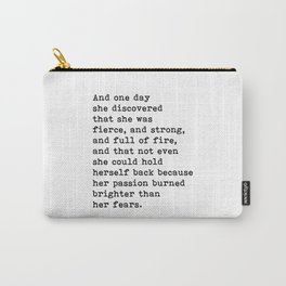 And one day she discovered that she was fierce and strong quote Carry-All Pouch