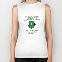 Bought With Your Money! Biker Tank