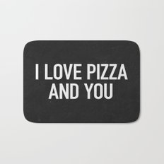 I love pizza and you Bath Mat