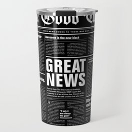 The Good Times Vol. 1, No. 1 REVERSED / Newspaper with only good news Travel Mug