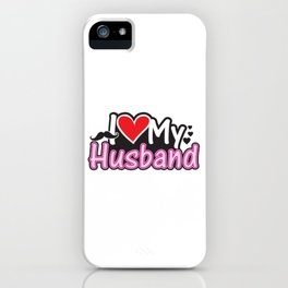I Love My Husband - Couple Match iPhone Case