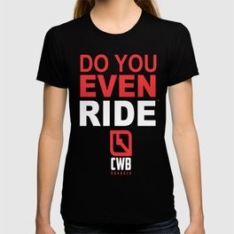 Do You Even Ride RED T-shirt