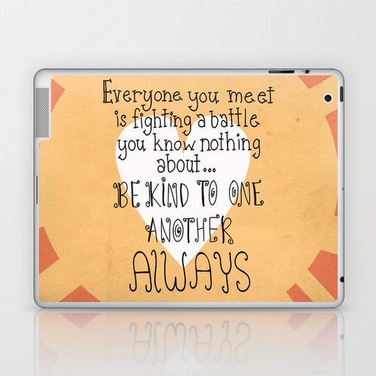 Be Kind Always Laptop & iPad Skin