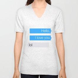 I love You ! lol Unisex V-Neck