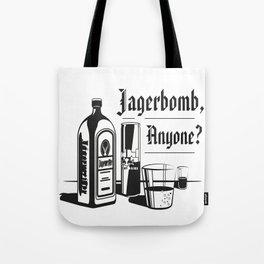 Jagerbomb, Anyone? Tote Bag