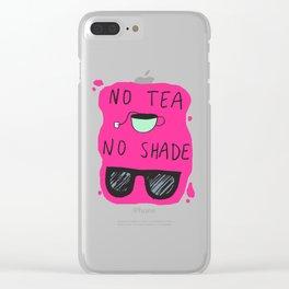 No Tea No Shade Clear iPhone Case
