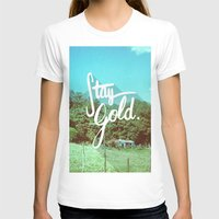 stay gold T-shirts featuring Stay Gold by Don Pekin