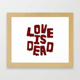 Love is Dead Framed Art Print