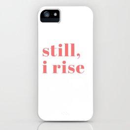 still I rise IX iPhone Case