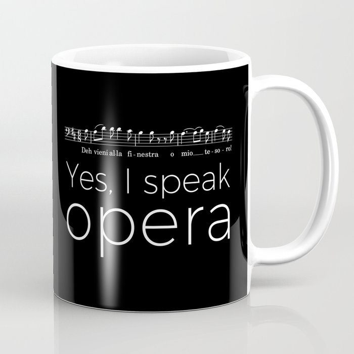 Yes, I speak opera (baritone) Coffee Mug