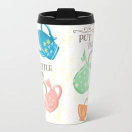 Put The Kettle On Travel Mug