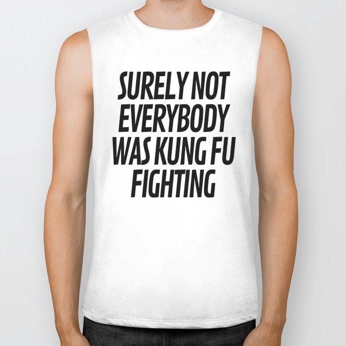 Surely Not Everybody Was Kung Fu Fighting Biker Tank