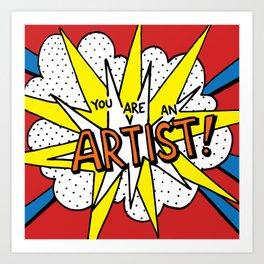 You are an artist! Art Print