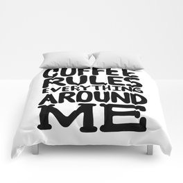 Coffee rules everything around me Comforters