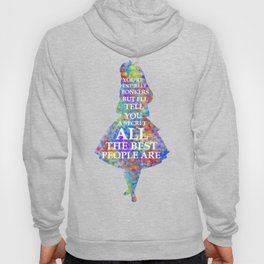 Alice In Wonderland Have I Gone Bonkers Quote - colorful Hoody