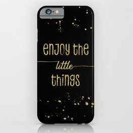 TEXT ART GOLD Enjoy the little things iPhone Case