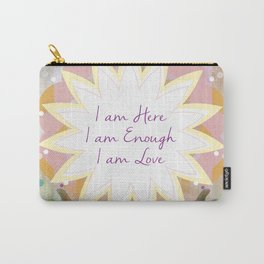 Affirmations: I am Here, I am Enough, I am Love Carry-All Pouch