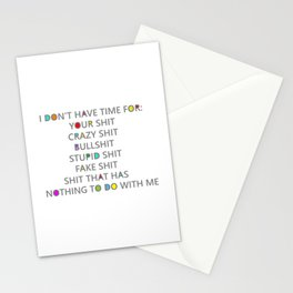 Seriously, I have no time for your shit Stationery Cards