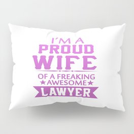 I'M A PROUD LAWYER'S WIFE Pillow Sham