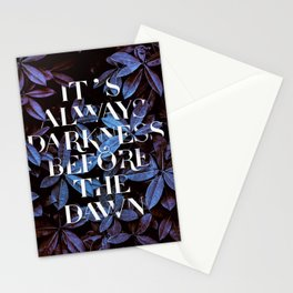 It's Always Darkness Before The Dawn Stationery Cards