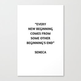 Stoic Philosophy Quote - Seneca - Beginning and End Canvas Print