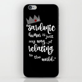Sardonic Humor Is Just My Way Of Dealing With The World iPhone Skin