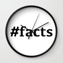 Facts #facts #slag #urban #hashtag Wall Clock