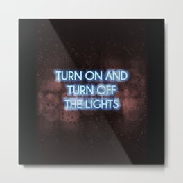 Neon - Turn on and off Metal Print