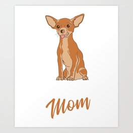 Funny Dog Chihuahua Owner Present Art Print