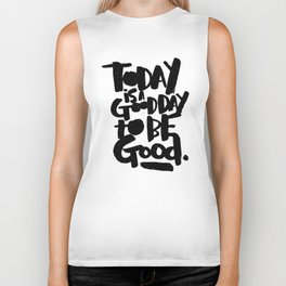 today is a good day to be good Biker Tank