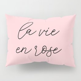 life in rosy hues, life in pink Pillow Sham