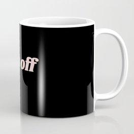 piss off Coffee Mug