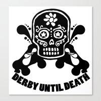 roller derby Canvas Prints featuring Roller Derby Until Death by Mean Streak