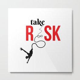 060 risk Metal Print