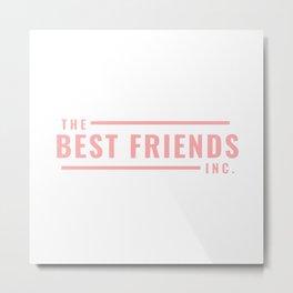 Best Friends Inc. Logo for Friends Metal Print