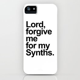 Lord forgive me for my synths. Dj gift. Retro electronic techno house music iPhone Case