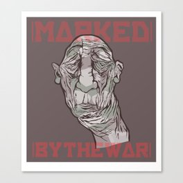 MARKED BY THE WAR Canvas Print