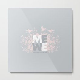 When ME became WE #love #Valentines #decor Metal Print
