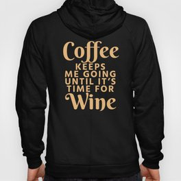 Coffee Keeps Me Going Until It's Time For Wine (Crimson) Hoody
