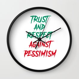 Trast and respect against pessimism Wall Clock