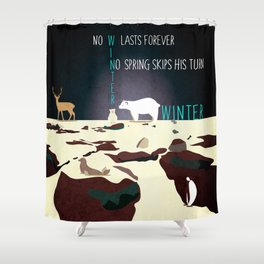 No winter lasts forever 3 Shower Curtain