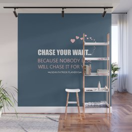 Flanery - Chase Your Want Wall Mural